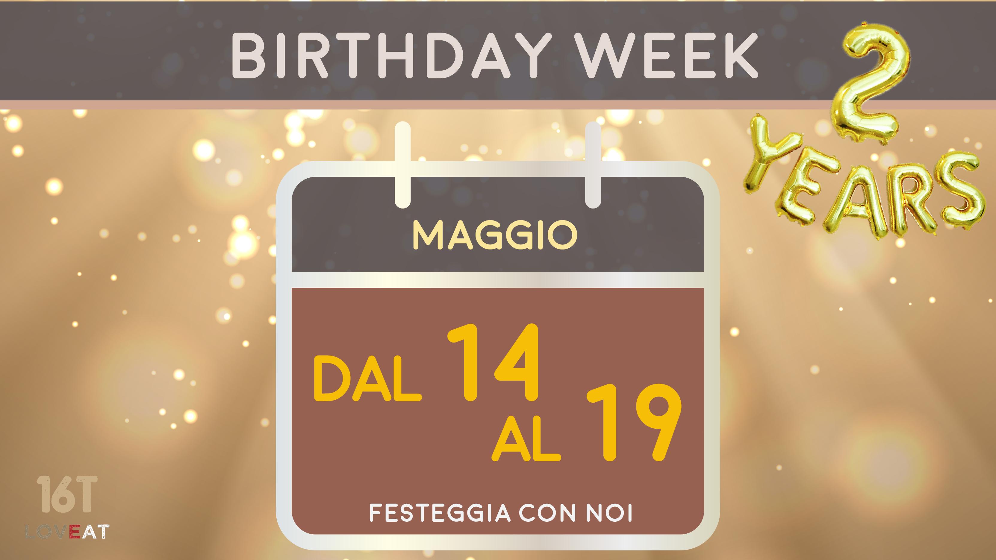 Birthday Week dal 14 al 19 Maggio